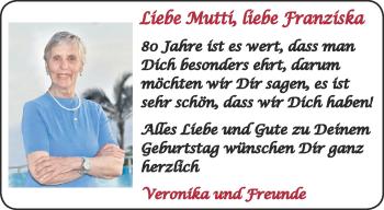 Glückwunschanzeige von Liebe Mutti, liebe Franziska  von Aachener Zeitung / Aachener Nachrichten